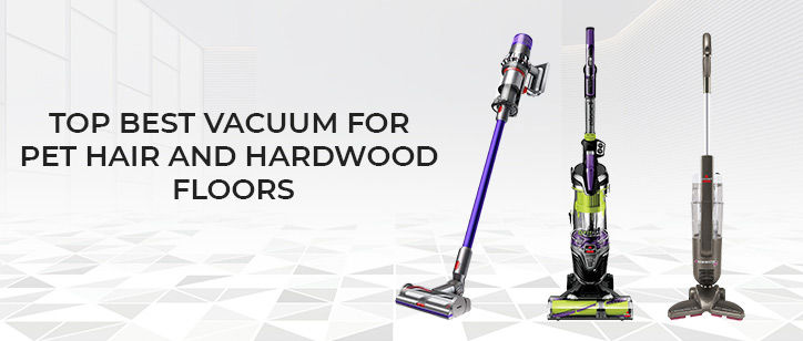 Best vacuum for pet hair and hardwood floors - the complete review