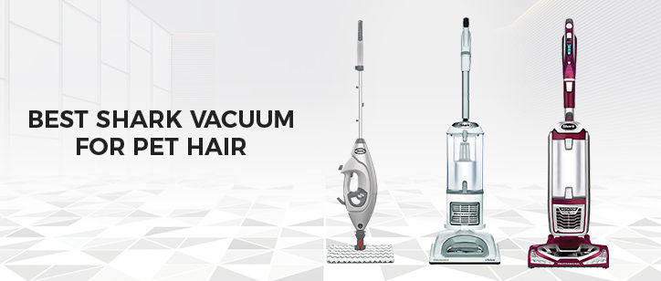Best shark vacuum for pet hair: best products to buy in this year